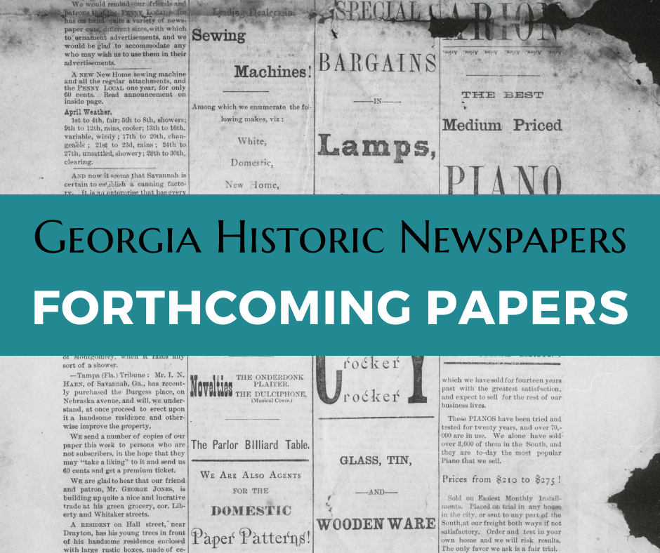 banner for forthcoming newspapers to be hosted on the Georgia Historic Newspapers website